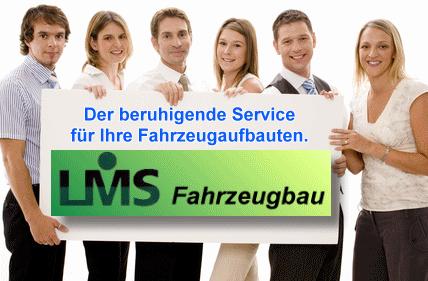 LMS Fahrzeugbau. Der beruhigende Service für Ihre Fahrzeugaufbauten.